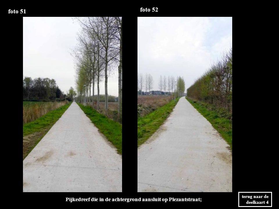 foto 51 foto 52 Pijkedreef die in de achtergrond aansluit op Plezantstraat; terug naar de deelkaart 4