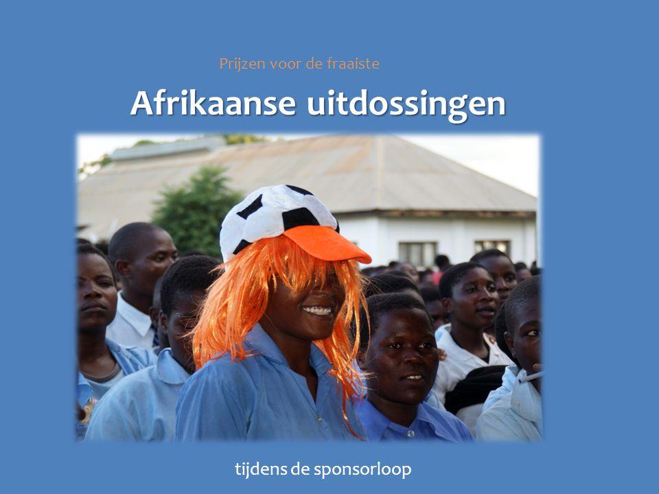 Afrikaanse uitdossingen Afrikaanse uitdossingen Prijzen voor de fraaiste tijdens de sponsorloop