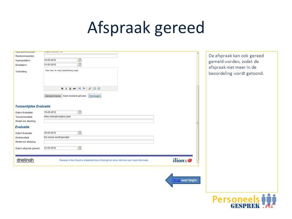 Afspraak gereed De afspraak kan ook gereed gemeld worden, zodat de afspraak niet meer in de beoordeling wordt getoond.