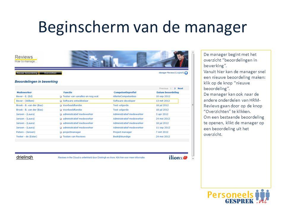 Beginscherm van de manager De manager begint met het overzicht beoordelingen in bewerking .