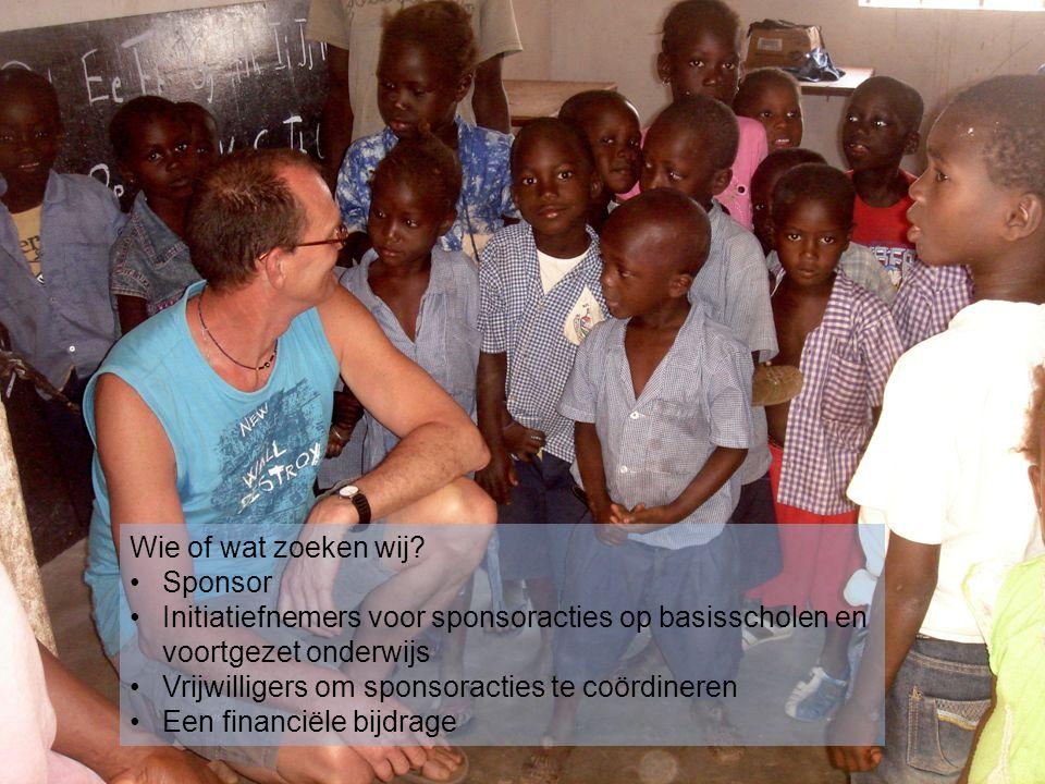 Wie of wat zoeken wij? •Sponsor •Initiatiefnemers voor sponsoracties op basisscholen en voortgezet onderwijs •Vrijwilligers om sponsoracties te coördi