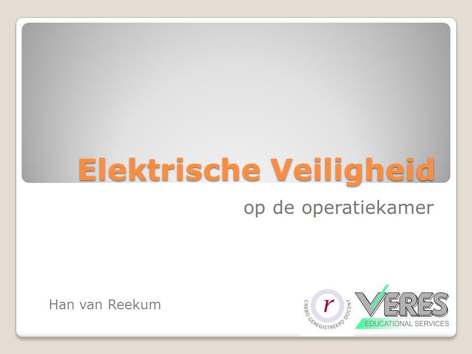 Elektrische Veiligheid op de operatiekamer Han van Reekum
