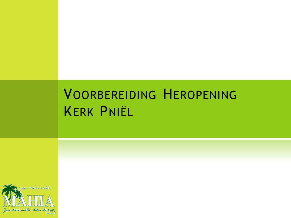 V OORBEREIDING H EROPENING K ERK P NIËL