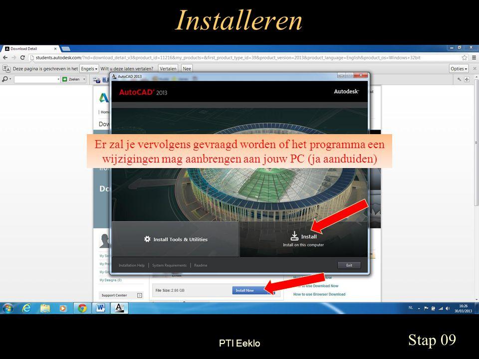 PTI Eeklo Installeren Stap 09 Er zal je vervolgens gevraagd worden of het programma een wijzigingen mag aanbrengen aan jouw PC (ja aanduiden)