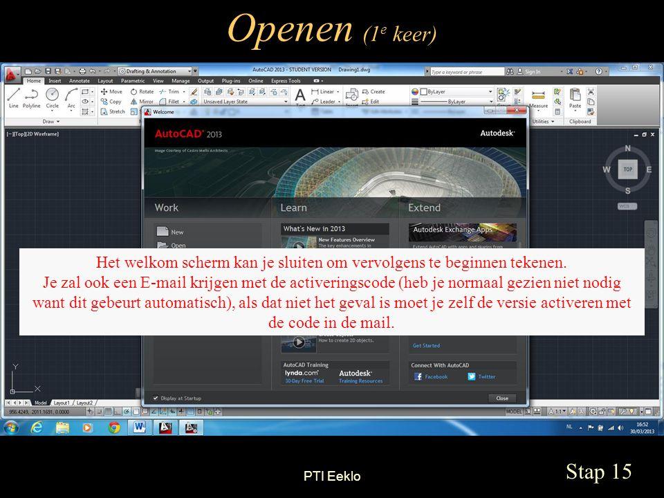 PTI Eeklo Openen (1 e keer) Stap 15 Het welkom scherm kan je sluiten om vervolgens te beginnen tekenen.