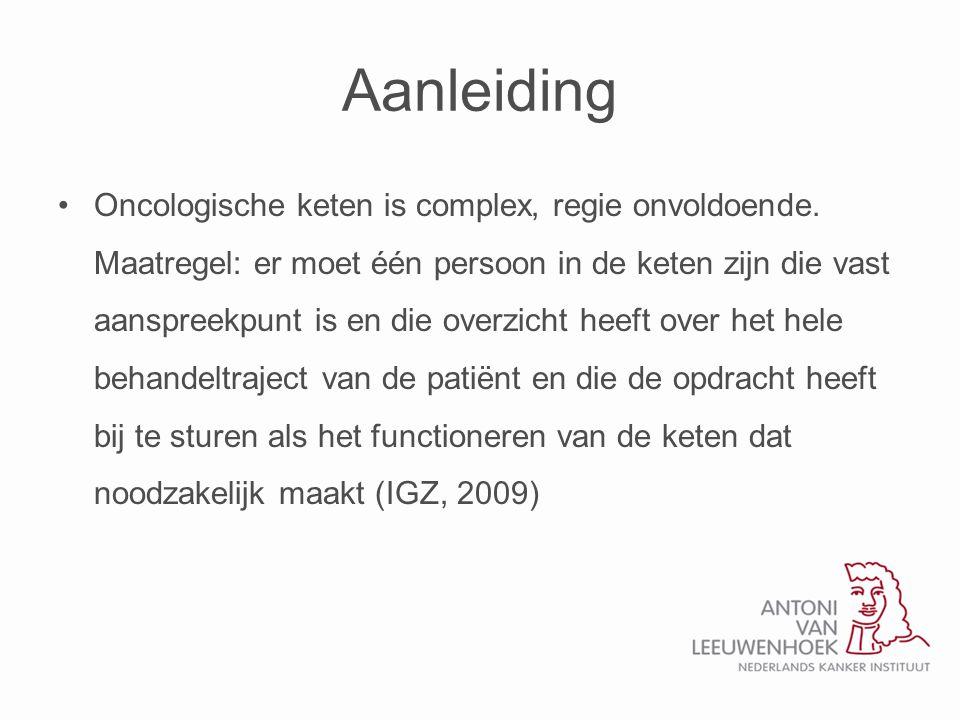 Aanleiding •Oncologische keten is complex, regie onvoldoende.