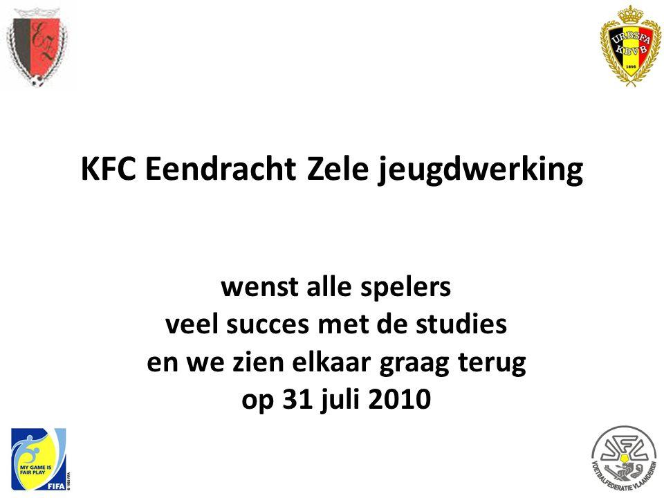 KFC Eendracht Zele jeugdwerking wenst alle spelers veel succes met de studies en we zien elkaar graag terug op 31 juli 2010
