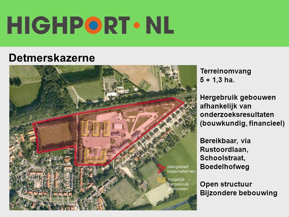 Detmerskazerne Terreinomvang 5 + 1,3 ha. Hergebruik gebouwen afhankelijk van onderzoeksresultaten (bouwkundig, financieel) Bereikbaar, via Rustoordlaa