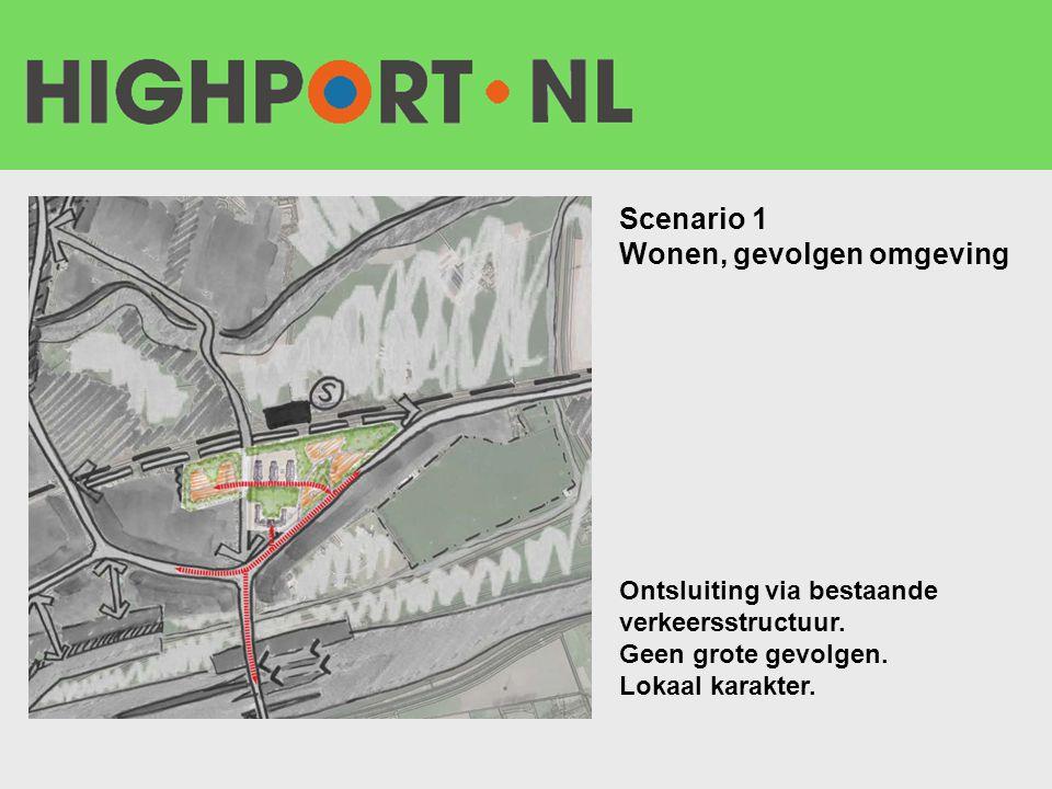 Scenario 1 Wonen, gevolgen omgeving Ontsluiting via bestaande verkeersstructuur. Geen grote gevolgen. Lokaal karakter.