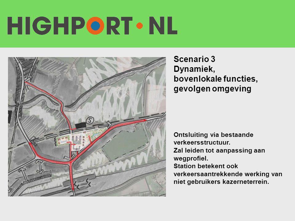 Scenario 3 Dynamiek, bovenlokale functies, gevolgen omgeving Ontsluiting via bestaande verkeersstructuur. Zal leiden tot aanpassing aan wegprofiel. St