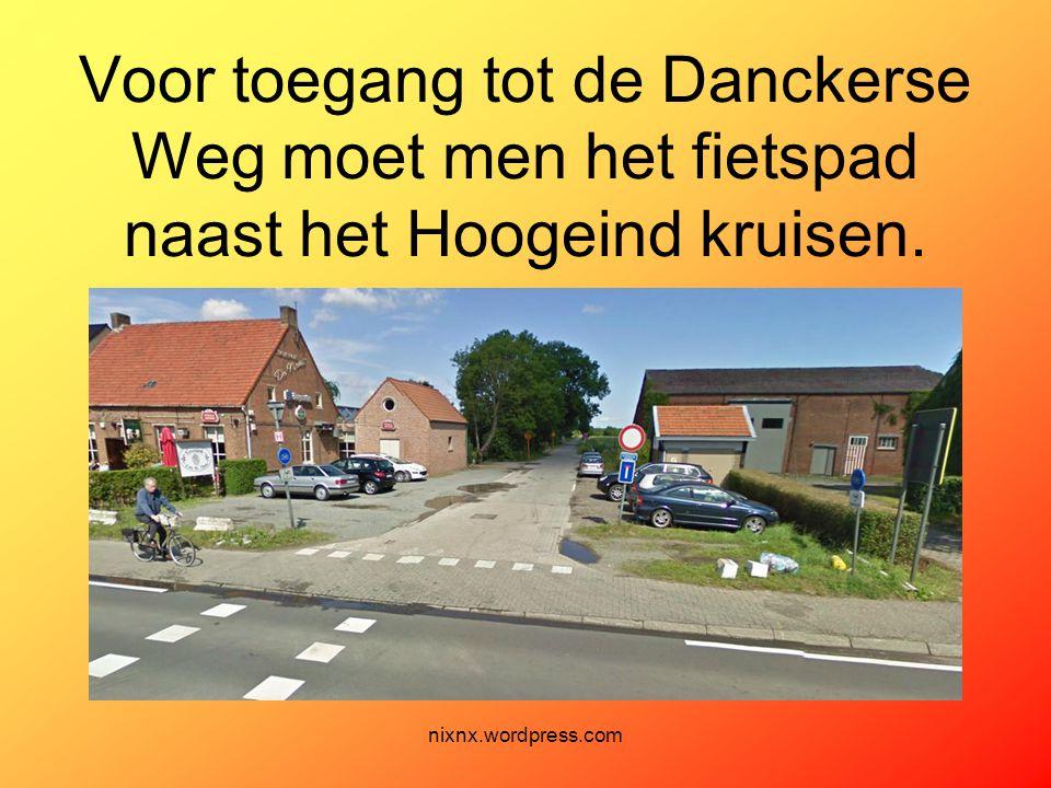 nixnx.wordpress.com Voor toegang tot de Danckerse Weg moet men het fietspad naast het Hoogeind kruisen.