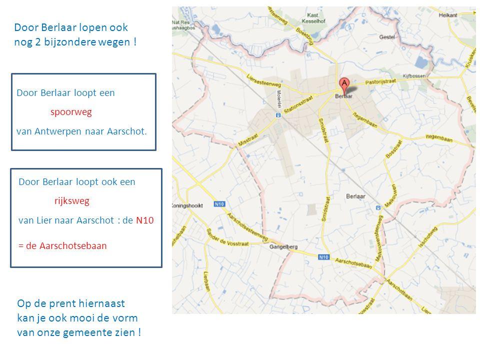 Door Berlaar lopen ook nog 2 bijzondere wegen .