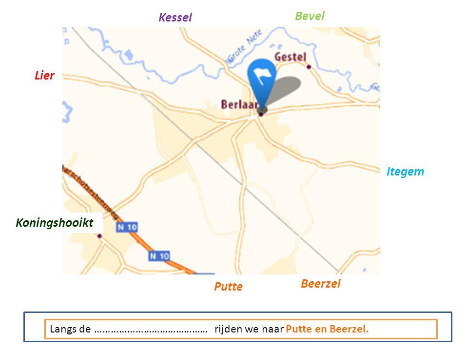 Kessel Bevel Itegem Putte Beerzel Koningshooikt Lier Langs de …………………………………… rijden we naar Putte en Beerzel.