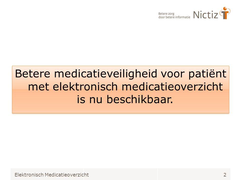 Betere medicatieveiligheid voor patiënt met elektronisch medicatieoverzicht is nu beschikbaar. Elektronisch Medicatieoverzicht2