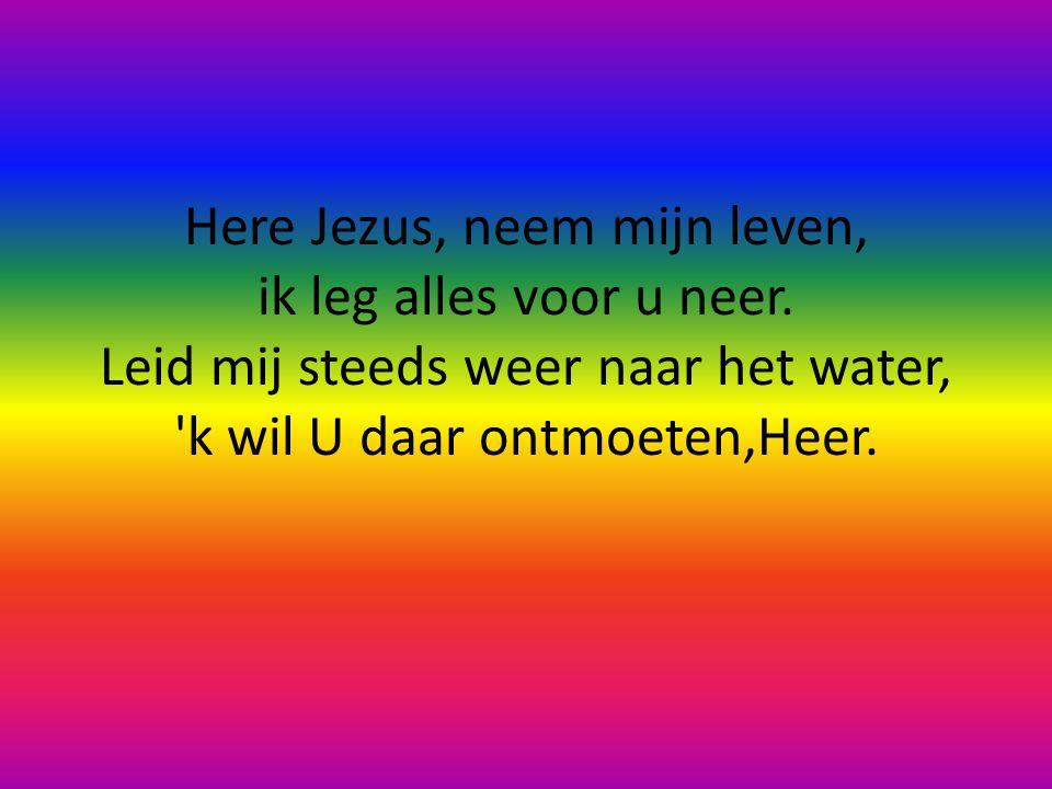 Kom ontvang een heel nieuw leven, kom en stap in de rivier. Jezus roept je, Hij verwacht je en Hij zegt: