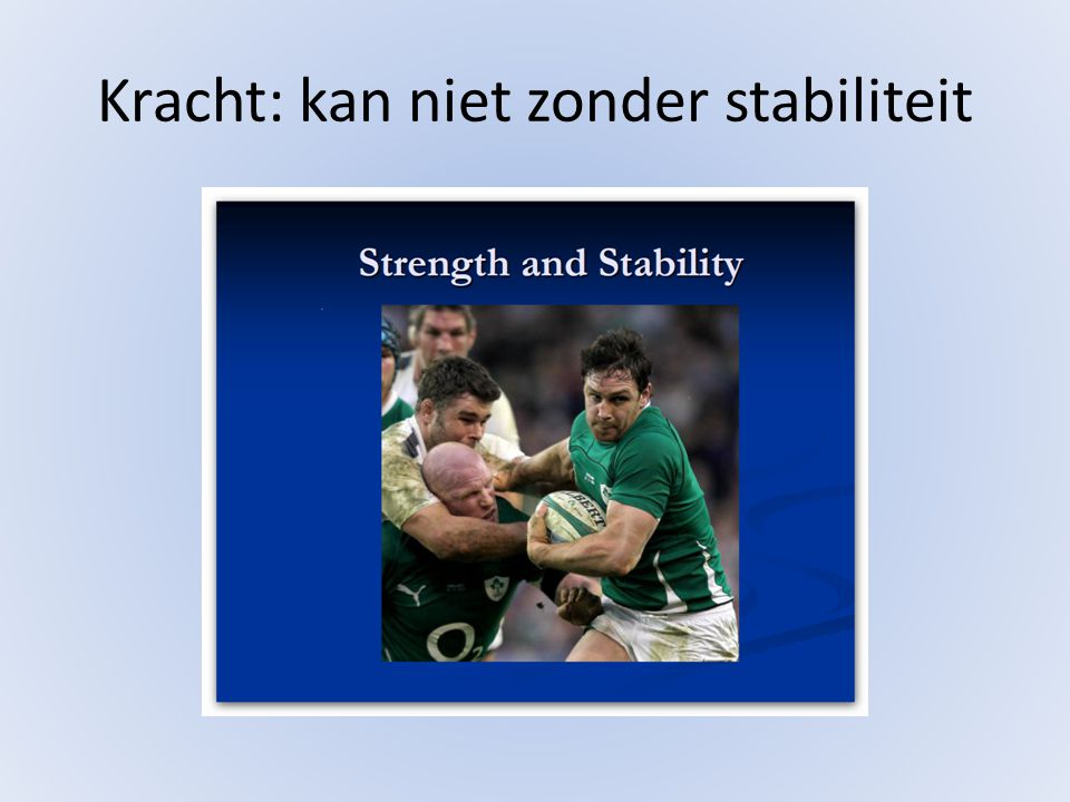 Kracht: kan niet zonder stabiliteit