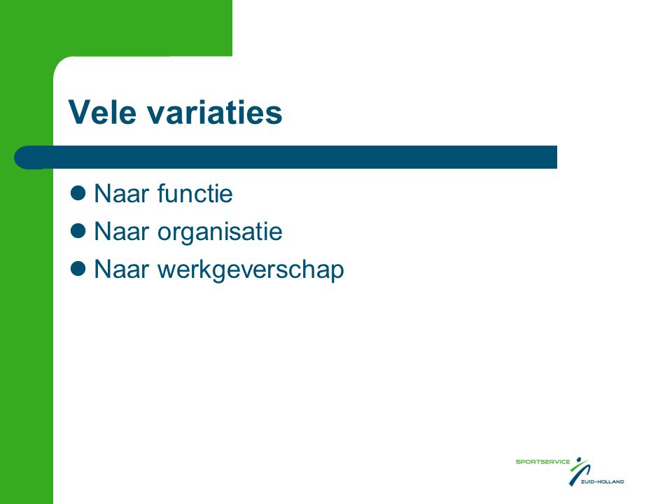 Vele variaties  Naar functie  Naar organisatie  Naar werkgeverschap