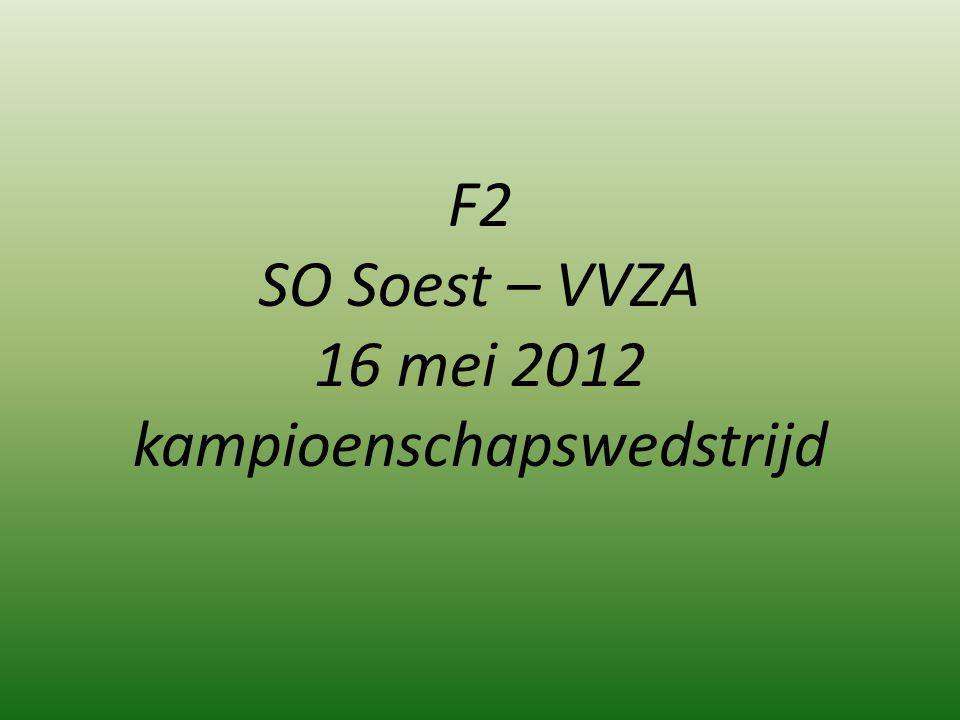 F2 SO Soest – VVZA 16 mei 2012 kampioenschapswedstrijd