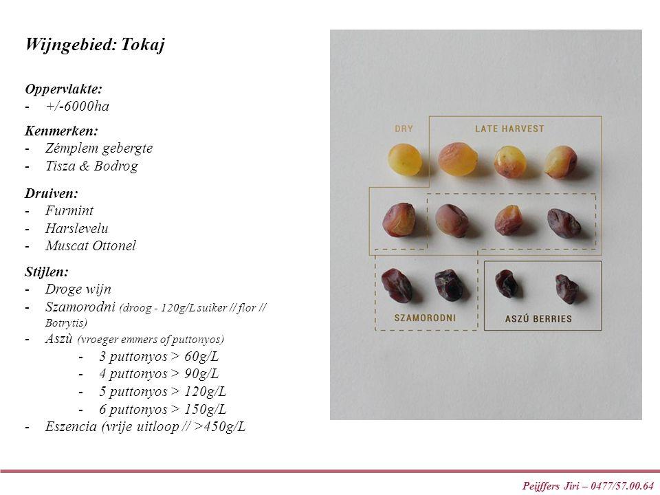 Peijffers Jiri – 0477/57.00.64 Wijngebied: Tokaj Stijlen: -Droge wijn -Szamorodni (droog - 120g/L suiker // flor // Botrytis) -Aszù (vroeger emmers of