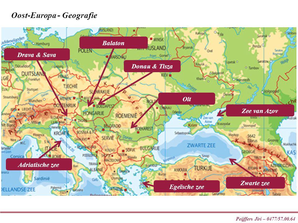 Peijffers Jiri – 0477/57.00.64 Donau & Tisza Balaton Olt Drava & Sava Adriatische zee Zee van Azov Zwarte zee Egeïsche zee Oost-Europa - Geografie