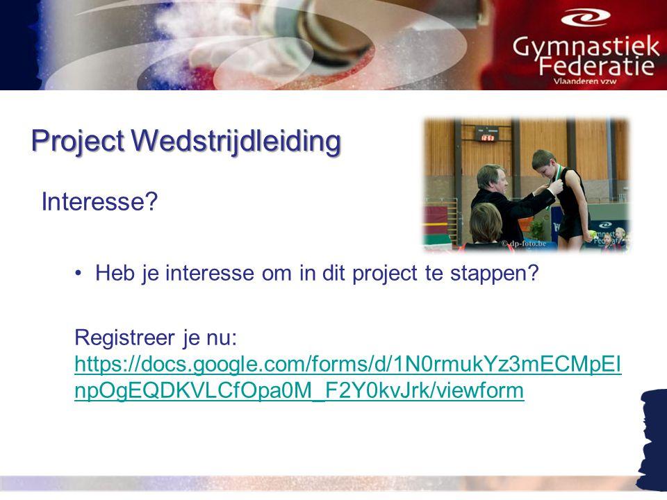 Project Wedstrijdleiding Interesse. •Heb je interesse om in dit project te stappen.