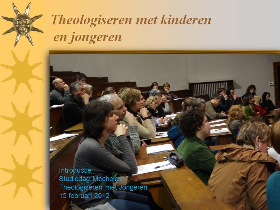 Introductie Studiedag Mechelen Theologiseren met Jongeren 15 februari 2012