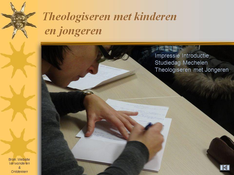 Impressie Introductie Studiedag Mechelen Theologiseren met Jongeren Bron: Website Verwonderen & Ontdekken