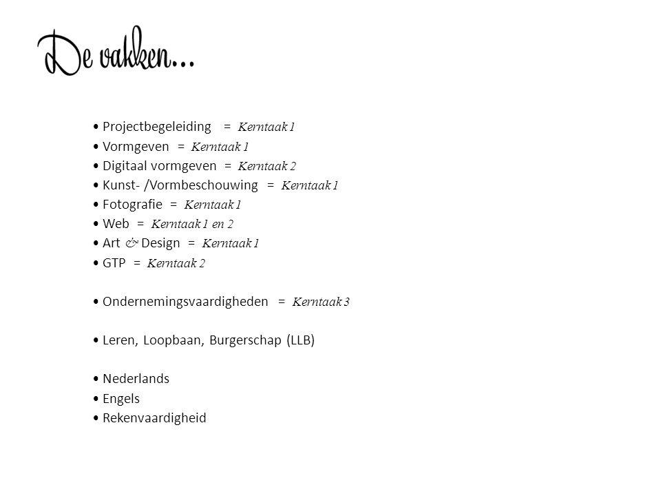 • Projectbegeleiding = Kerntaak 1 • Vormgeven = Kerntaak 1 • Digitaal vormgeven = Kerntaak 2 • Kunst- /Vormbeschouwing = Kerntaak 1 • Fotografie = Ker