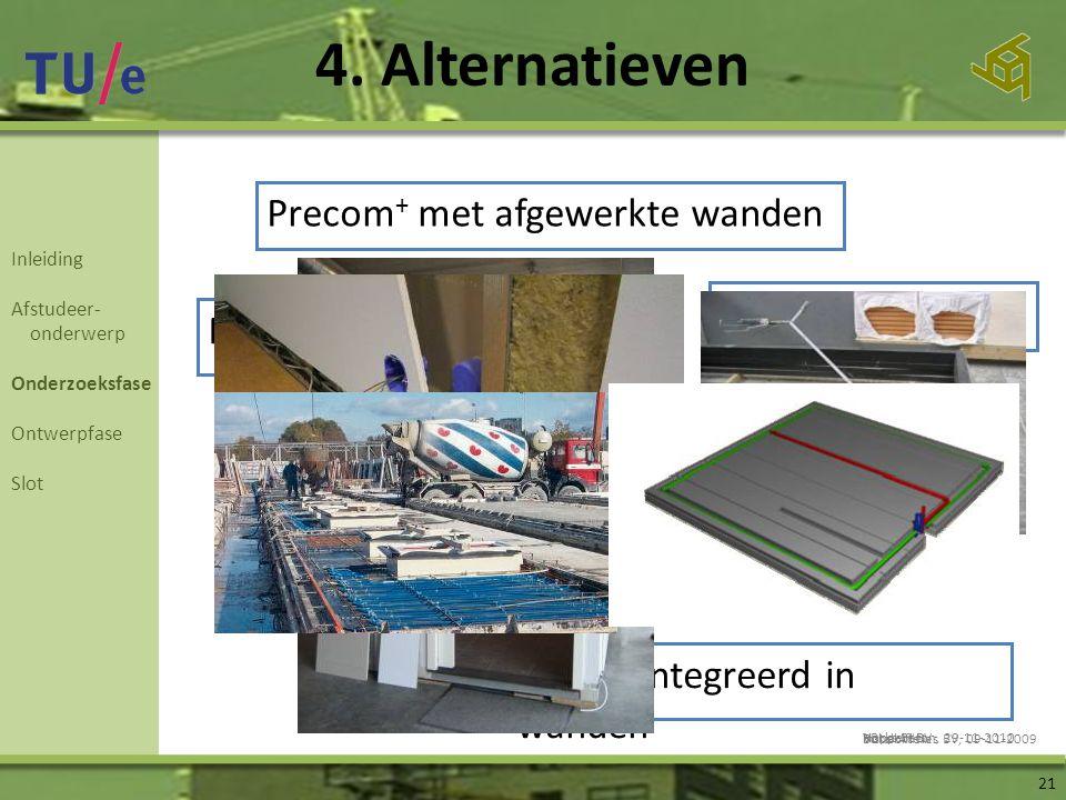 4. Alternatieven 21 Precom + met afgewerkte wanden Kabelgoot in vloer Meerdere ploegen Prefab badkamers Prefab wandverwarming Electra geïntegreerd in