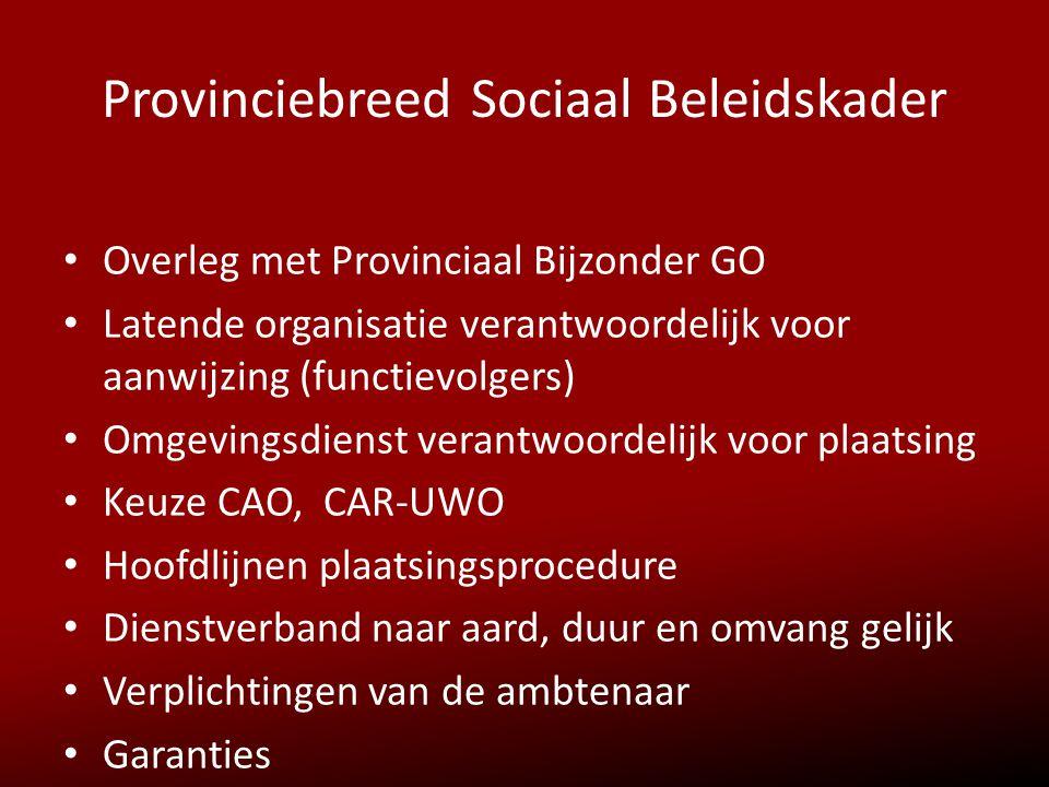 Provinciebreed Sociaal Beleidskader • Overleg met Provinciaal Bijzonder GO • Latende organisatie verantwoordelijk voor aanwijzing (functievolgers) • O