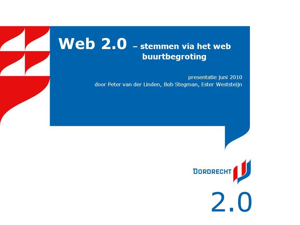 Web 2.0 – stemmen via het web buurtbegroting presentatie juni 2010 door Peter van der Linden, Bob Stegman, Ester Weststeijn