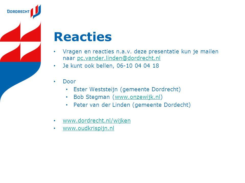 Reacties • Vragen en reacties n.a.v. deze presentatie kun je mailen naar pc.vander.linden@dordrecht.nlpc.vander.linden@dordrecht.nl • Je kunt ook bell