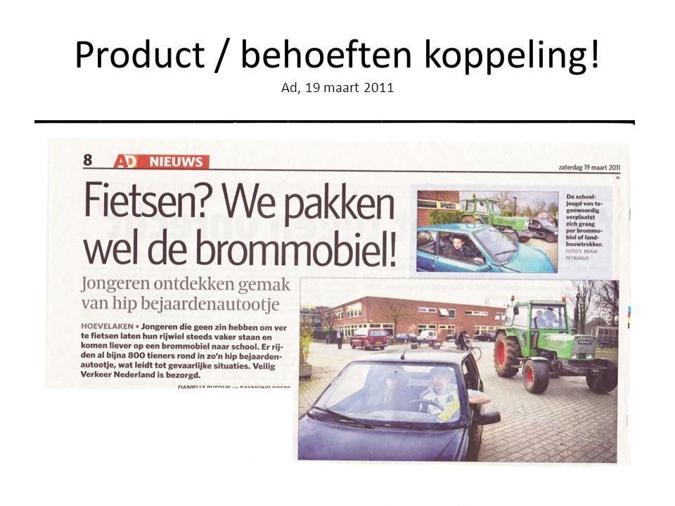 Product / behoeften koppeling! Ad, 19 maart 2011