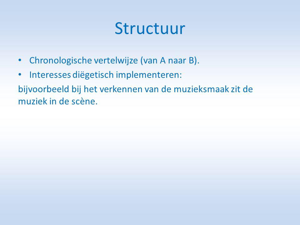 Structuur • Chronologische vertelwijze (van A naar B).