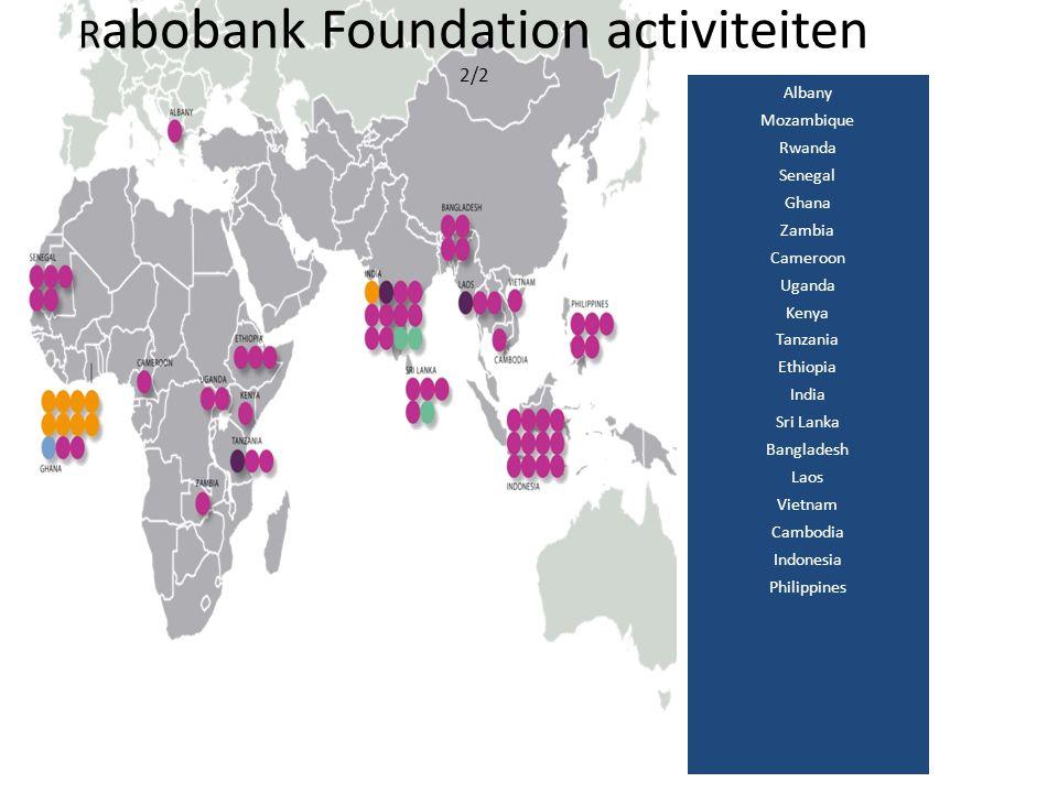 R abobank Foundation activiteiten 2/2 Albany Mozambique Rwanda Senegal Ghana Zambia Cameroon Uganda Kenya Tanzania Ethiopia India Sri Lanka Bangladesh Laos Vietnam Cambodia Indonesia Philippines