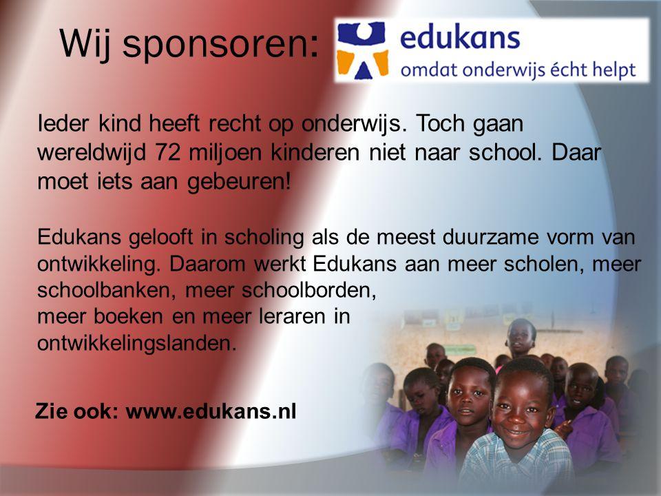Wij sponsoren: Ieder kind heeft recht op onderwijs. Toch gaan wereldwijd 72 miljoen kinderen niet naar school. Daar moet iets aan gebeuren! Edukans ge