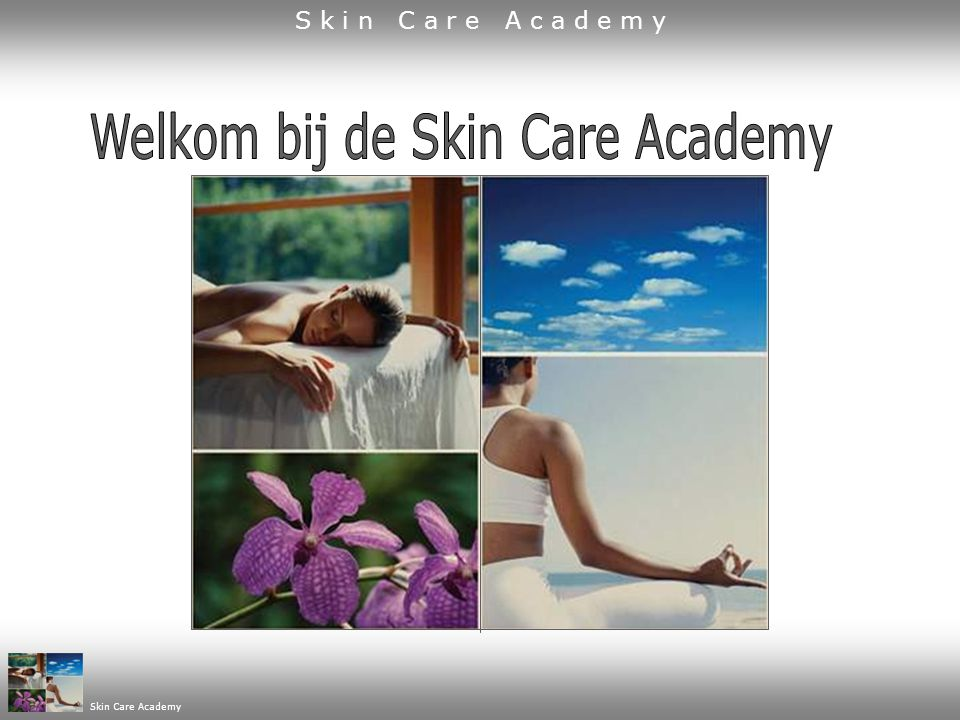 Programma 1.korte presentatie Skin Care Academy 2.