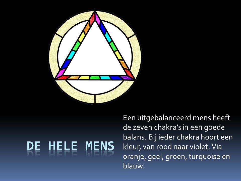 Een uitgebalanceerd mens heeft de zeven chakra's in een goede balans. Bij ieder chakra hoort een kleur, van rood naar violet. Via oranje, geel, groen,