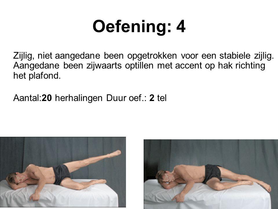 Oefening: 4 Zijlig, niet aangedane been opgetrokken voor een stabiele zijlig. Aangedane been zijwaarts optillen met accent op hak richting het plafond