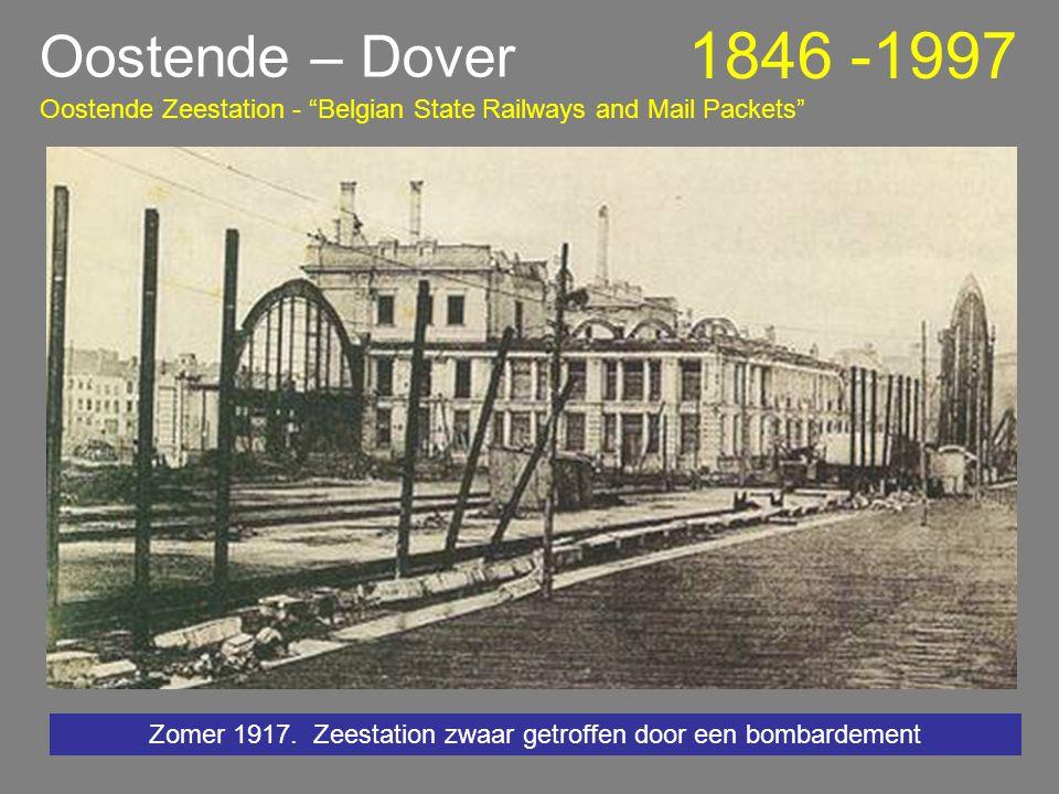 Veel bedrijvigheid aan het station (een stationsplein was er toen nog niet) Oostende – Dover 1846 -1997 Oostende Zeestation - Belgian State Railways and Mail Packets