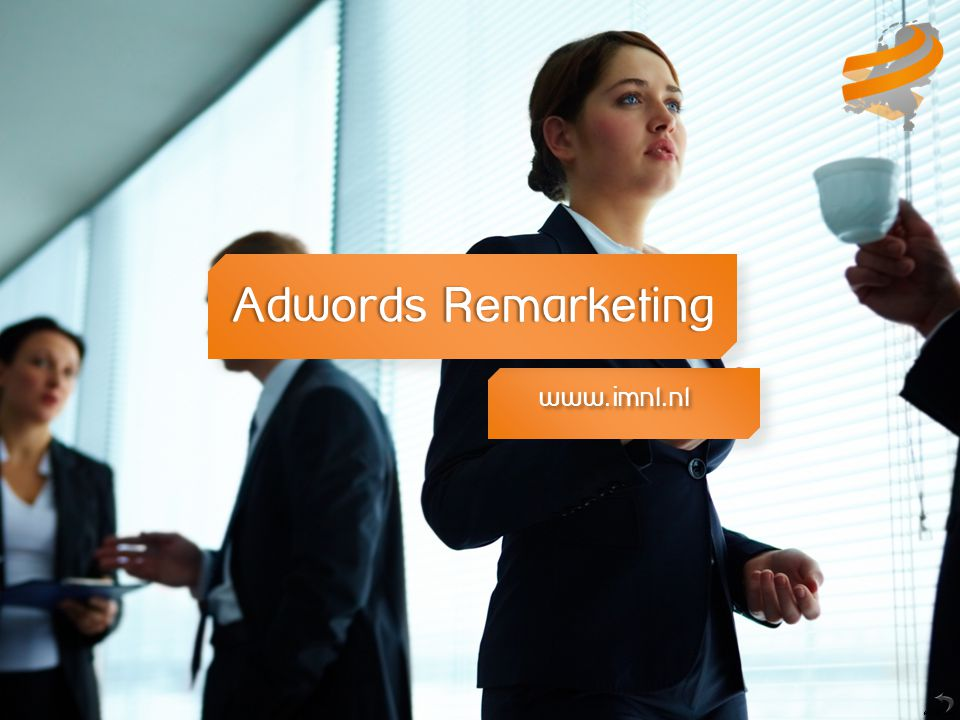Adwords RemarketingAdwords Remarketing www.imnl.nl