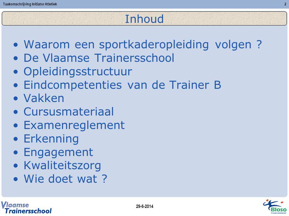 29-6-2014 Taakomschrijving Initiator Atletiek2 Inhoud •Waarom een sportkaderopleiding volgen .