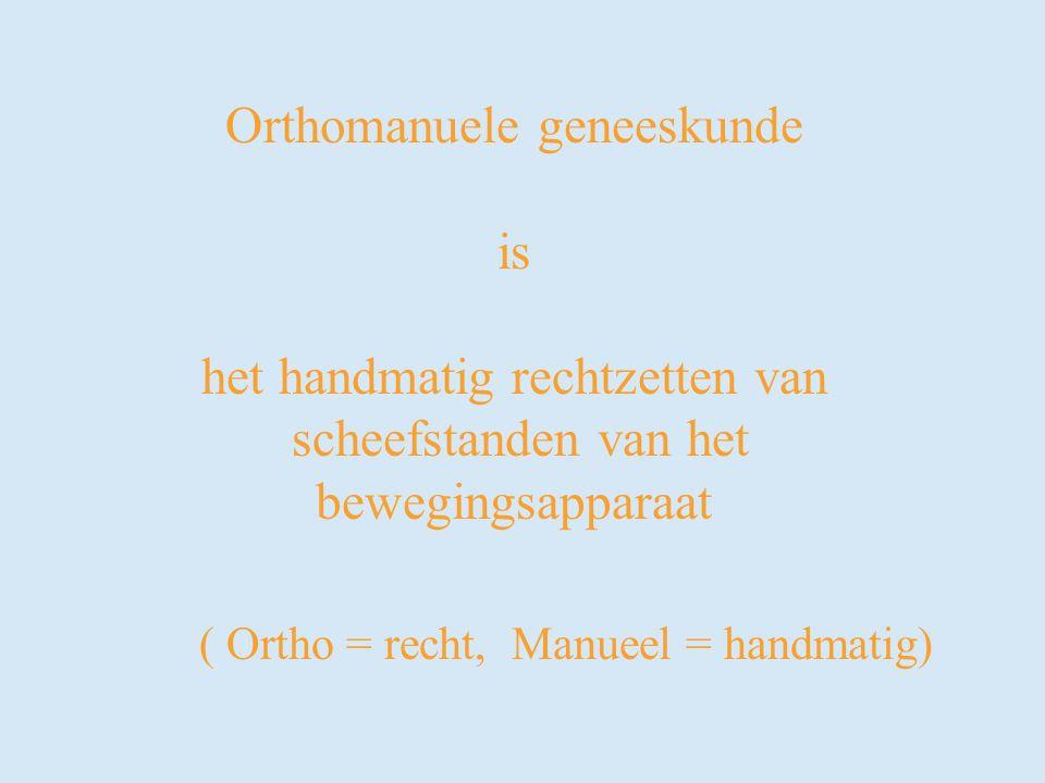 ( Ortho = recht, Manueel = handmatig) Orthomanuele geneeskunde is het handmatig rechtzetten van scheefstanden van het bewegingsapparaat