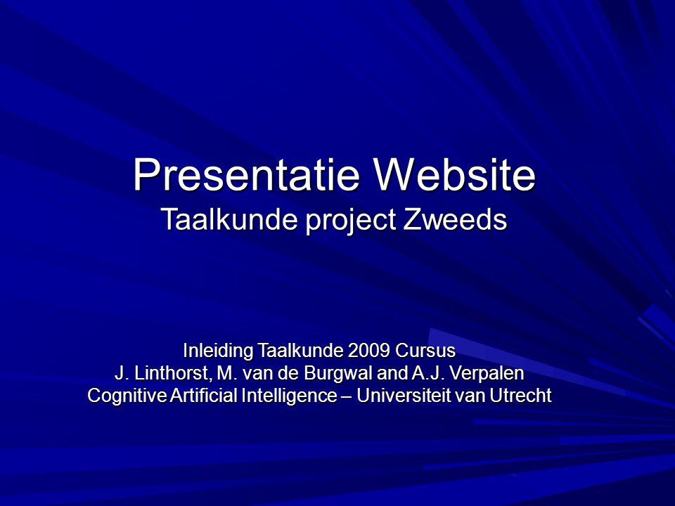 Presentatie Website Taalkunde project Zweeds Inleiding Taalkunde 2009 Cursus J.
