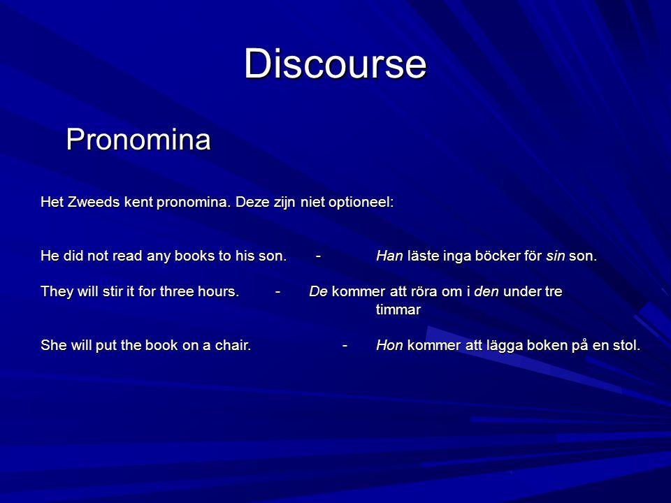 Syntaxis/ Semantiek Argumenten Zweeds bijna altijd zelfde aantal argumenten.