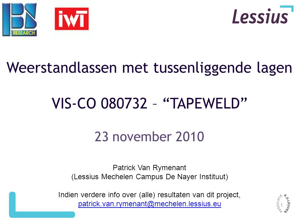 """1 Weerstandlassen met tussenliggende lagen VIS-CO 080732 – """"TAPEWELD"""" 23 november 2010 Patrick Van Rymenant (Lessius Mechelen Campus De Nayer Instituu"""
