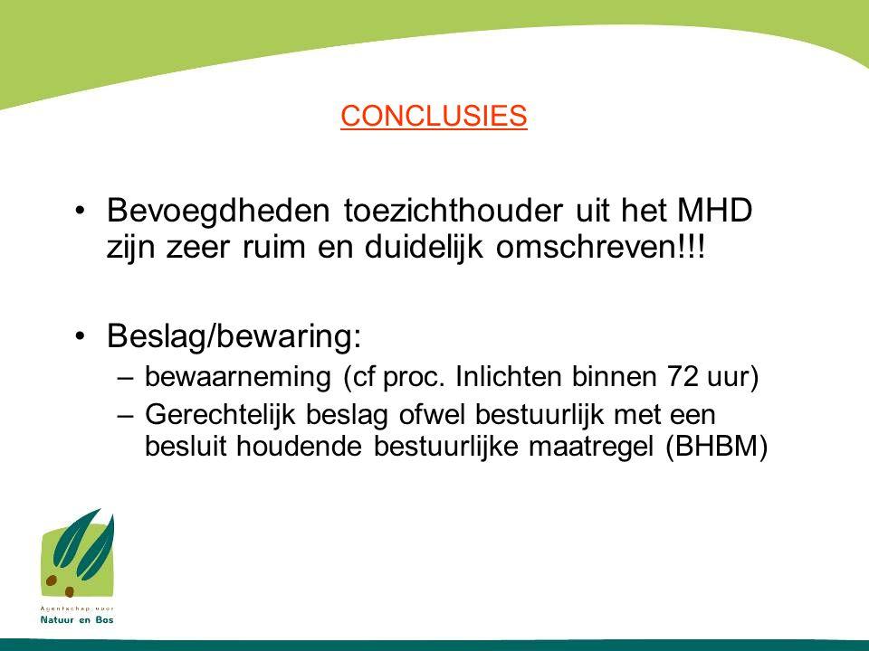 •Bevoegdheden toezichthouder uit het MHD zijn zeer ruim en duidelijk omschreven!!.