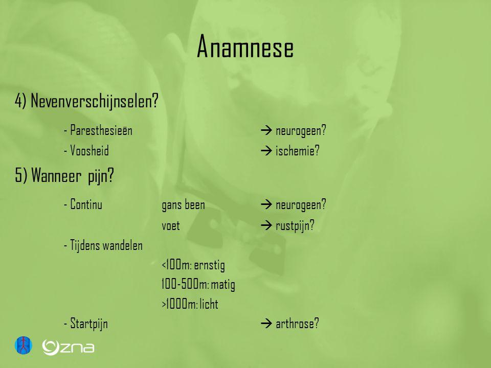Anamnese 4) Nevenverschijnselen.- Paresthesieën  neurogeen.