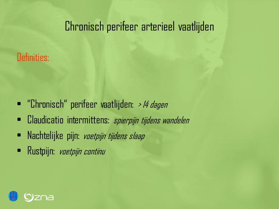 """Chronisch perifeer arterieel vaatlijden Definities: •""""Chronisch"""" perifeer vaatlijden: > 14 dagen •Claudicatio intermittens: spierpijn tijdens wandelen"""