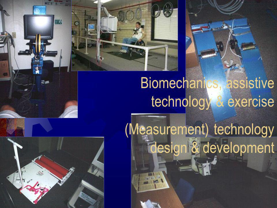 Biomechanics, assistive technology & exercise (Measurement) technology design & development